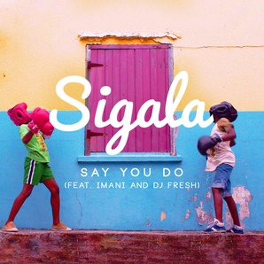 Sigala Say You Do